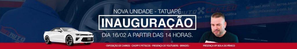Inauguração Mix Auto Center Tatuapé - Centro Automotivo na Zona Leste
