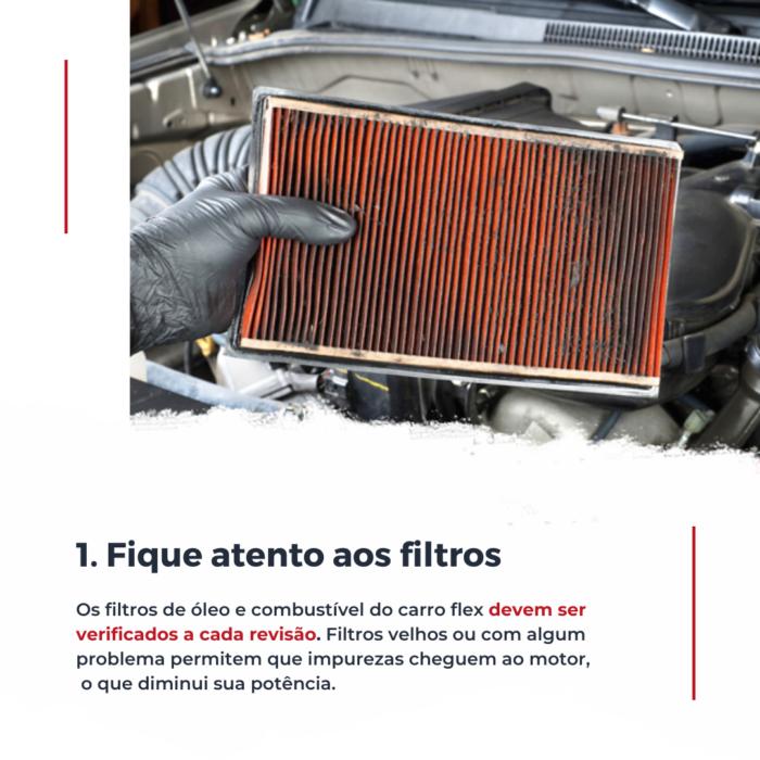 Filtros velhos, ou com algum problema, permitem que impurezas cheguem ao motor, o que diminui sua potência