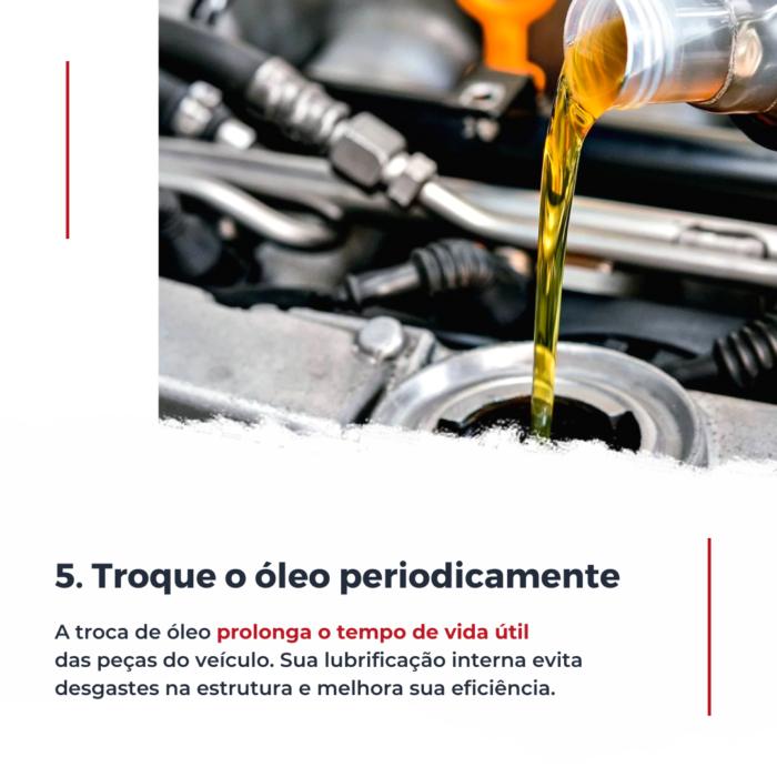 A troca de óleo periodicamente ajuda a prolongar o tempo de vida das peças do veículo.